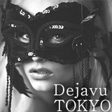 六本木 Dejavu Tokyo